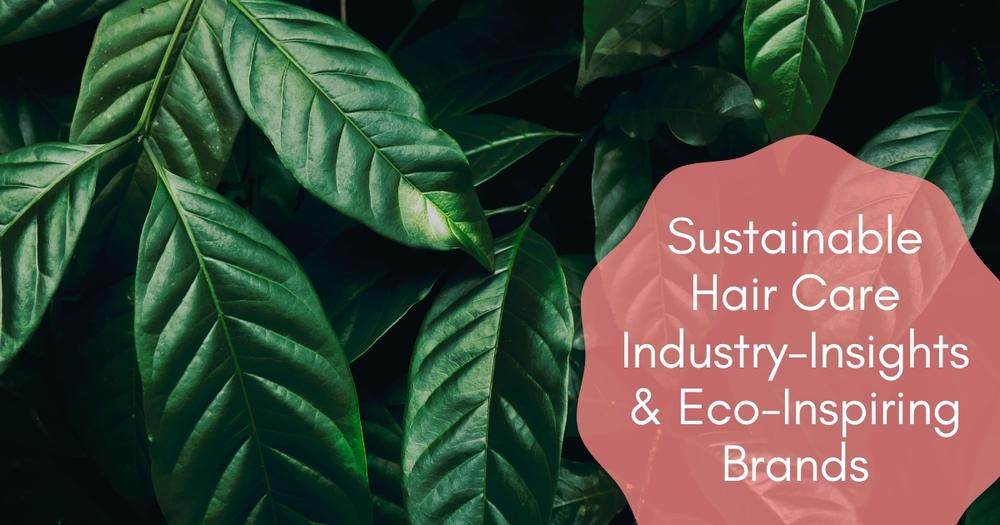 CEW Sustainable Hair Care Industry Insights 2021