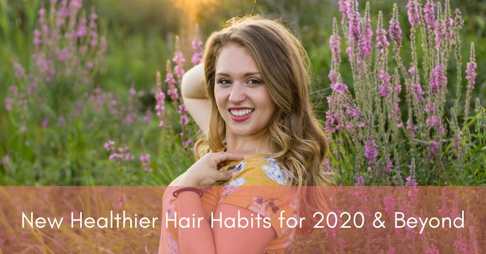 How To Have Healthier Hair Healthy Hair Tips for 2020 and