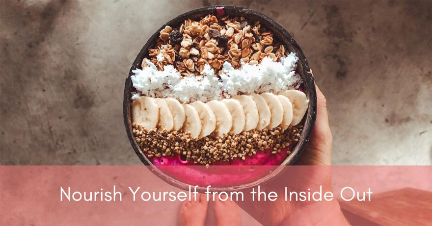 Nourish Yourself from the Inside Out | How To Have Healthier Hair | Healthy Hair Tips for 2020 and Beyond